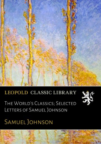 The World's Classics; Selected Letters of Samuel Johnson pdf