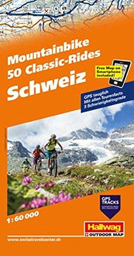 Schweiz, 50 Mountainbike Classic-Rides Guide: GPS Tauglich, Mit allen Tourenfacts, 3 Schwierigkeitsgrade, Free Map on Smartphone included (Hallwag Führer und Atlanten)