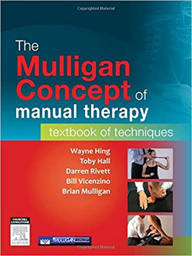 The mulligan concept of manual therapy textbook of techniques 1e the mulligan concept of manual therapy textbook of techniques 1e amazon wayne hing phd mschons adpomt dipmt dip phys fnzcp toby hall pt phd fandeluxe Images