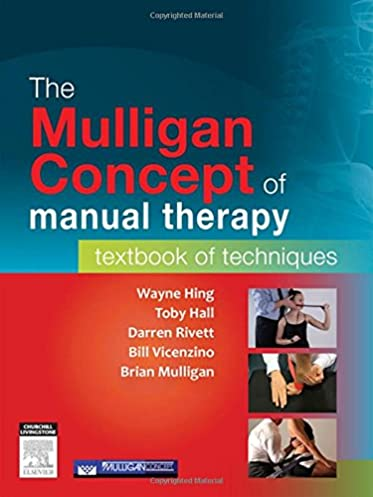 the mulligan concept of manual therapy textbook of techniques 1e rh amazon com mulligan manual therapy nags snags mwms mulligan manual therapy ppt