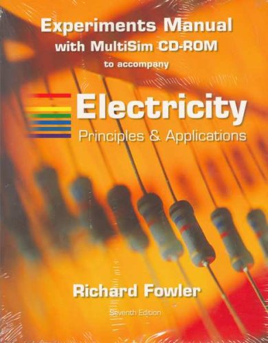 Experiments Manual t/a Electricity: Principles and Applications w/MultiSim CD