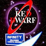 Red Dwarf: Infinity Welcomes Careful Drivers | Rob Grant,Doug Naylor