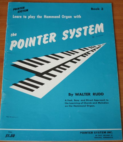 - LEARN TO PLAY THE HAMMOND ORGAN WITH THE POINTER SYSTEM BOOK 3