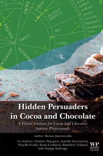 Hidden Persuaders in Cocoa and Chocolate: A Flavor Lexicon for Cocoa and Chocolate Sensory Professionals (Flavor Wheel)