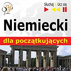Niemiecki dla poczatkujacych: Konwersacje dla poczatkujacych / 1000 slów i zwrotów w praktyce / 1000 slów i zwrotów w pracy (Sluchaj & Ucz sie)