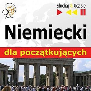 Niemiecki dla poczatkujacych: Konwersacje dla poczatkujacych / 1000 slów i zwrotów w praktyce / 1000 slów i zwrotów w pracy (Sluchaj & Ucz sie) Hörbuch