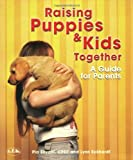 Raising Puppies and Kids Together, Pia Silvani and Lynn Eckhardt, 0793805686