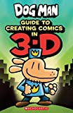 Book cover from Guide to Creating Comic in 3-D (Dog Man) by Kate Howard