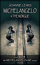 Michelangelo & the Morgue (Michelangelo & Me Book 1)
