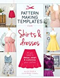 Pattern Making Templates for Skirts & Dresses: All you need to design, adapt and customise your clothes