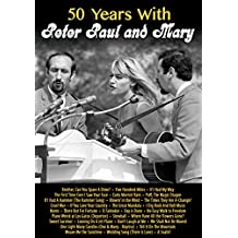 50 Years With Peter Paul & Mary