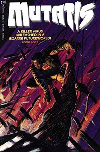 Mutatis #1 (A Killer Virus Unleashed in a Bizarre Futureworld, Book 1 (of 3))