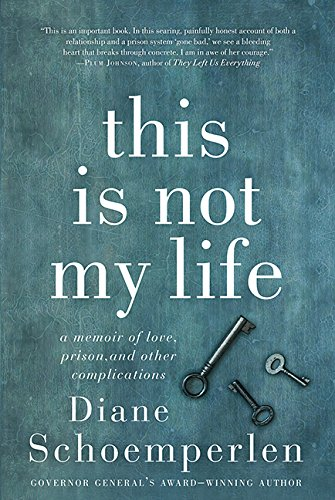 This Is Not My Life: A Memoir of Love, Prison, and Other Complications pdf epub