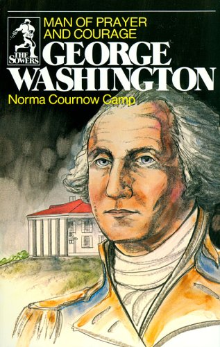George Washington: Man of Prayer and Courage (The Sowers)