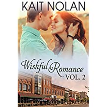 Wishful Romance Volume 2: Books 4-6: Small Town Southern Romance (Wishful Romance Boxed Sets)