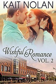 Wishful Romance Volume 2: Books 4-6: Small Town Southern Romance (Wishful Romance Boxed Sets) by [Nolan, Kait]