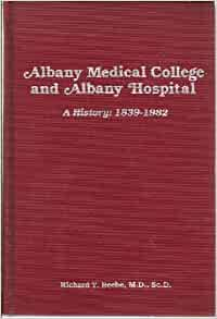 Albany Medical College and Albany Hospital: A history, 1839-1982