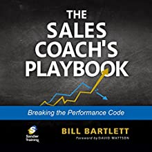 The Sales Coach's Playbook: Breaking the Performance Code Audiobook by Bill Bartlett Narrated by Sean Pratt