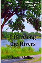 Life Along the Rivers (Glimpses of Our Past) (Volume 2) Paperback