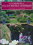 The Gardens of Ellen Biddle Shipman, Judith B. Tankard, 0810944669