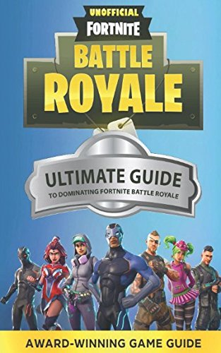 Price comparison product image Fortnite: The Ultimate Guide to Dominating Fortnite Battle Royale