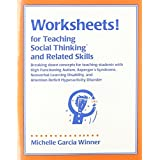 Worksheets for Teaching Social Thinking and Related Skills by Michelle Garcia Winner (2005-07-30)