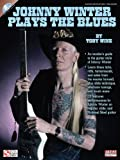Johnny Winter Plays the Blues, Toby Wine, 1603781498