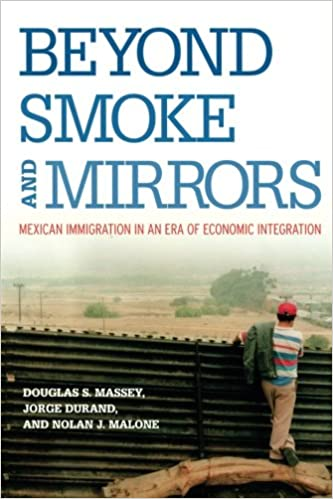 image for Beyond Smoke and Mirrors: Mexican Immigration in an Era of Economic Integration