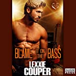 Blame It on the Bass: Heart of Fame, Book 6 | Lexxie Couper