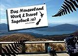 Das Neuseeland Work & Travel Tagebuch :o)