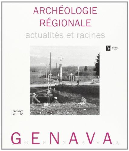 Archéologie régionale. Actualités et racines
