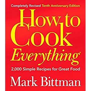 How to Cook Everything: 2,000 Simple Recipes for Great Food,10th Anniversary Edition 516q6rmuqCL
