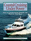 : Coastal Cruising Under Power: How to Buy, Equip, Operate, and Maintain Your Boat