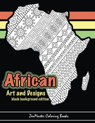Search : African Art and Designs: black background edition: Adult coloring book full of artwork and designs inspired by Africa (Coloring books for grownups) (Volume 5)