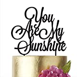Birthday Cake Topper, You are my sunshine, Birthday Party, Cake toppers, Cake Decorations, Baby cake topper, Sunshine cake topper, Anniversary (width 5'', white)