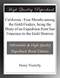 img - for California - Four Months among the Gold-Finders, being the Diary of an Expedition from San Francisco to the Gold Districts book / textbook / text book
