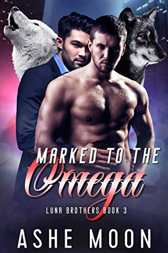 Marked to the Omega: An MM Mpreg Romance (Luna Brothers Book 3)