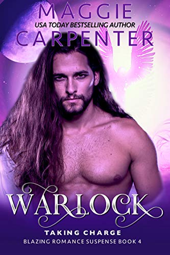 Book: WARLOCK - His Coven. His Magick. His Soulmate. (TAKING CHARGE - Blazing Romance Suspense Book 4) by Maggie Carpenter