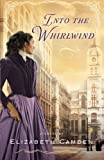 Into the Whirlwind, Elizabeth Camden, 0764210246