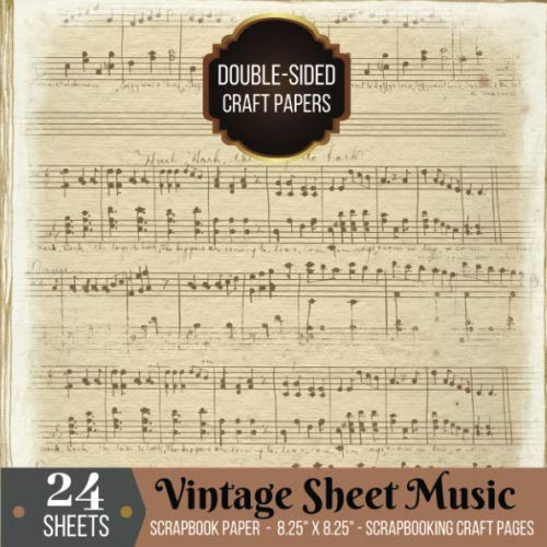 Vintage Sheet Music Scrapbook Paper Double-sided for Scrapbooking Craft: 24 Printed Music Sheets for Papercrafts, Album Scrapbook Cards, Decorative ... Collage Sheets, Antique Old Printed Design (Old Music Albums)
