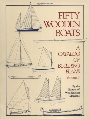 (Fifty Wooden Boats: A Catalog of Building Plans, Vol.1)