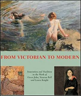 From Victorian to Modern: Laura Knight, Vanessa Bell, Gwen John 1890-1920