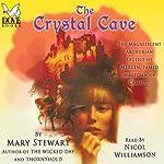 The Crystal Cave: The Arthurian Saga, Book 1 | Mary Stewart