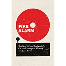 Fire Alarm: Reading Walter Benjamin's 'On the Concept of History'