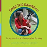 Over the Rainbeau: Living the Dream of Sustainable Farming