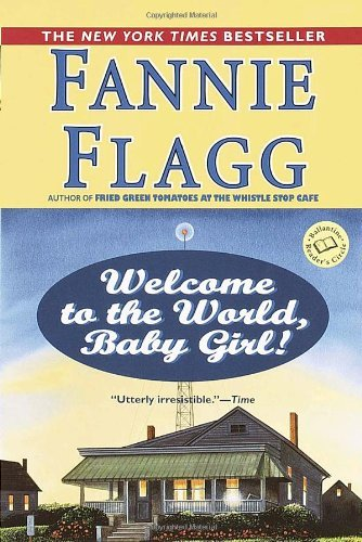 Download Welcome to the World, Baby Girl! by Flagg, Fannie [Paperback] pdf epub
