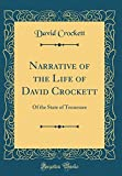 img - for Narrative of the Life of David Crockett: Of the State of Tennessee (Classic Reprint) book / textbook / text book