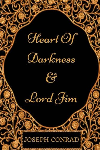 Heart Of Darkness and Lord Jim: By Joseph Conrad – Illustrated