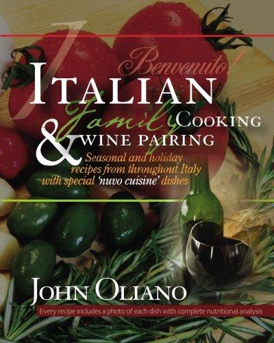 Italian Family Cooking & Wine Pairing by John Oliano