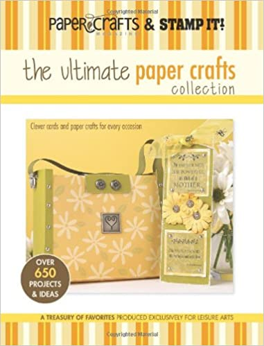 The Ultimate Paper Crafts Collection Leisure Arts 15948 Paper